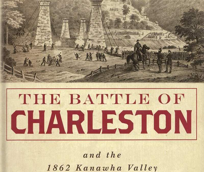 Little Known Civil War Battle of Charleston WV