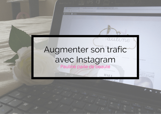 Augmenter son trafic avec Instagram