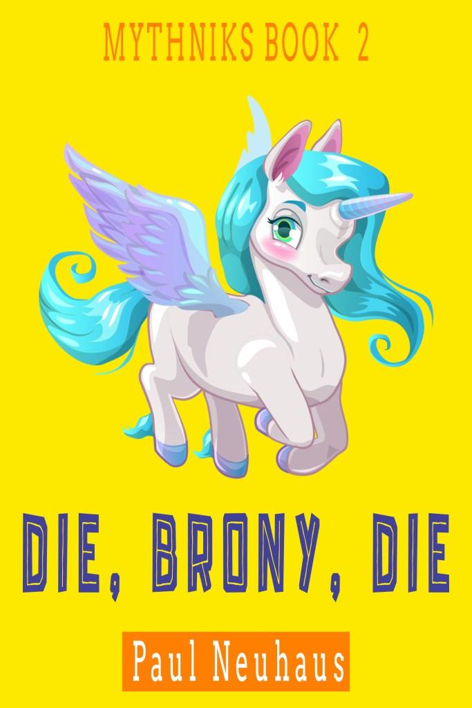 Book Cover: Die, Brony, Die