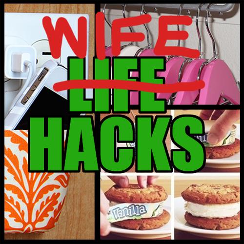 Wife Hacks