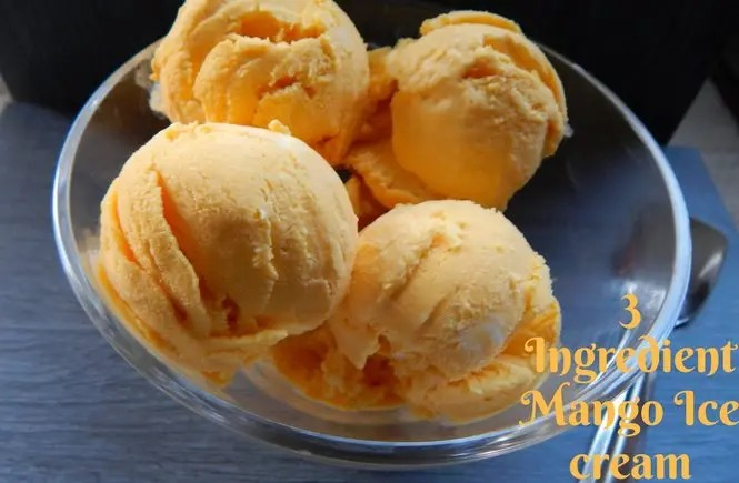3 Ingredient Mango Ice Cream