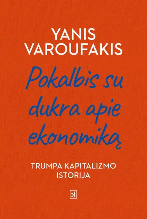 Pokalbis su dukra apie ekonomiką. Yanis Varoufakis