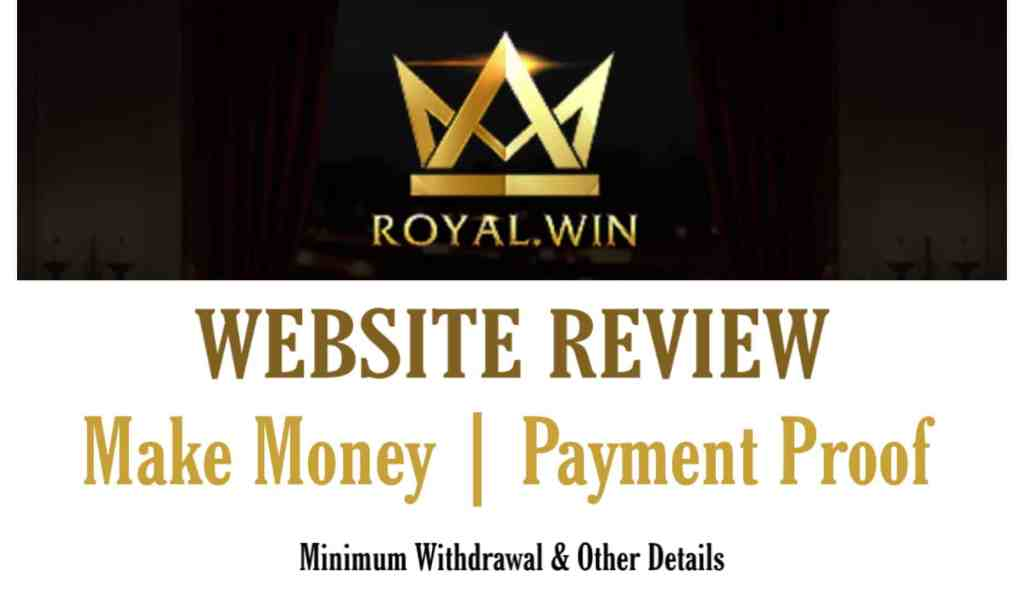 Royalwin Website Review, Earning Tips & Tricks and Payment Proof
