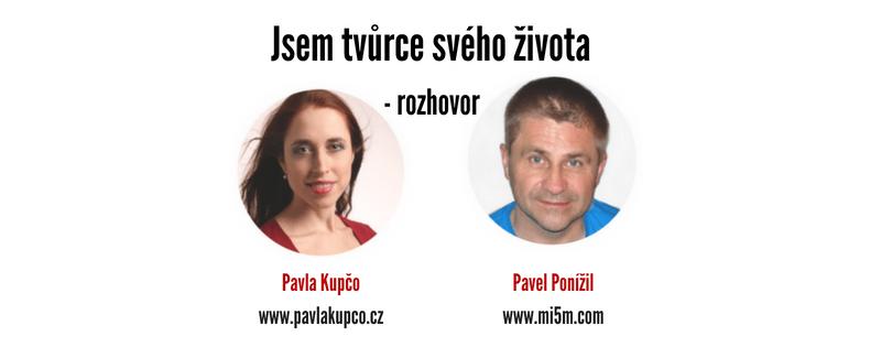 Jsem tvůrce svého života – rozhovor s Pavlem Ponížilem