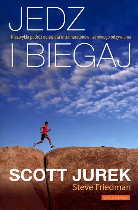 Jedz i biegaj - Scott Jurek