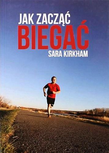 Jak zacząć biegać - Sara Kirkham - okładka