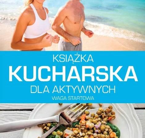 Książka kucharska dla aktywnych – Matt Fitzgerald
