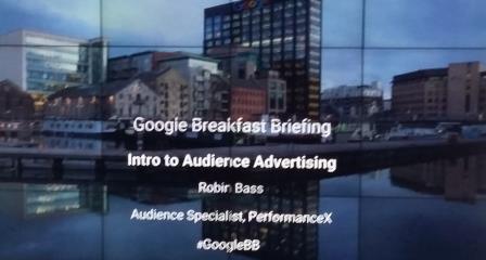 Google Breakfast Briefing: Advertising Audiences