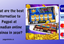 What are the best alternatives to Paypal at Canadian online casinos in 2020?