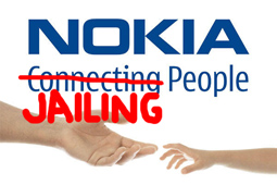Nokias new advertising slogan is Connecting People. Given its recent collusion with the crackdown of the Iranian government, it seems like its new slogan should be Jailing People.