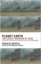 "Rosalie Bertell: ""Planet Earth. The Latest Weapon of War"""