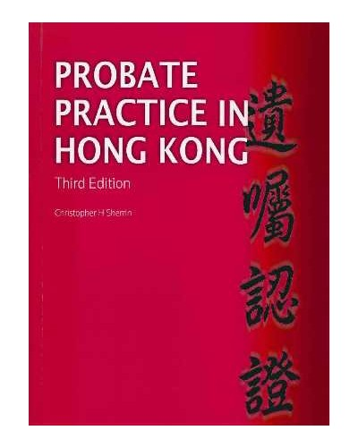 Probate Practice in Hong Kong. 3rd Edition - Wills / Probate / Trusts - Law