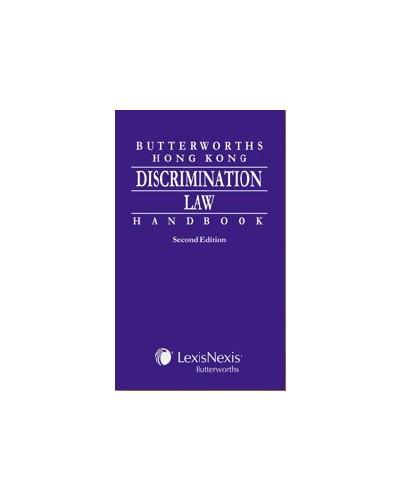 Butterworths Hong Kong Discrimination Law Handbook. 2nd Edition - Discrimination Law - Law
