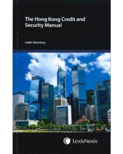 Hong Kong Credit and Security Manual - Hong Kong Business & Commercial Law Manuals 2018 - eDM