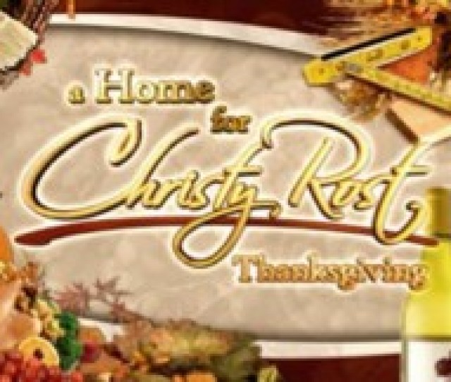 A Home For Christy Rost Thanksgiving