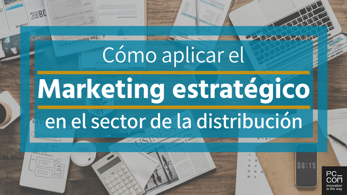Marketing para empresas de distribución y retail