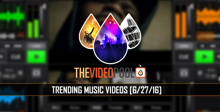 Trending Music Video Downloads @ The Video Pool (June 27th