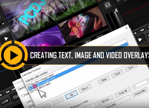 VDJ Software DEX 3 - Creating Text, Image and Video Overlays