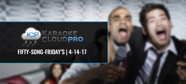 Download New Karaoke Songs 4-14-17