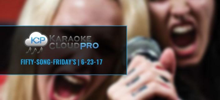 Download 50 karaoke songs from Karaoke Cloud Pro 6-23-17