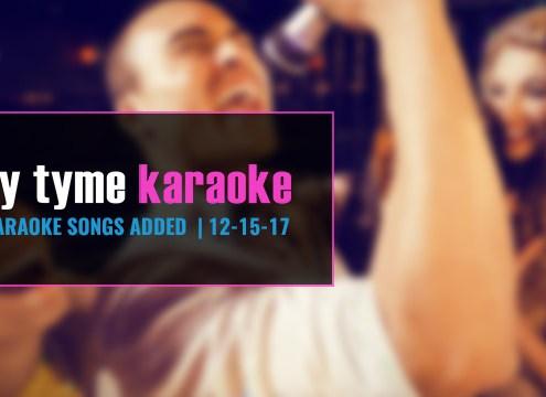Party Tyme new karaoke songs added 12-15-17