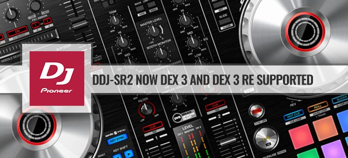 Pioneer DDJ-SR2 now DEX 3 supported