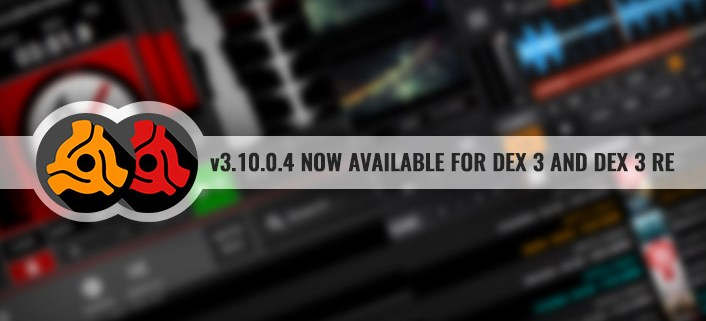 DEX 3 and DEX 3 RE DJ Software updates