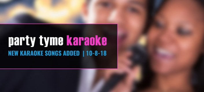 Party Tyme Karaoke Subscription Update 10-8-18