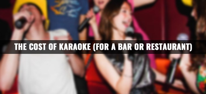 Cost of Karaoke for a Bar or Restaurant
