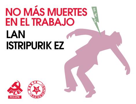 El Partido Comunista de Euskadi-EPK lamenta la muerte de un trabajador del transporte de mercancías en Oiartzun y pide a las instituciones más esfuerzos contra los accidentes laborales.