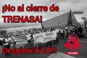 El PCE-EPK muestra su frontal rechazo al cierre de la planta TRENASA de Castejón, muestra su total apoyo a las 110 familias afectadas, y exige la inmediata intervención del Gobierno de Navarra para evitar el cierre.