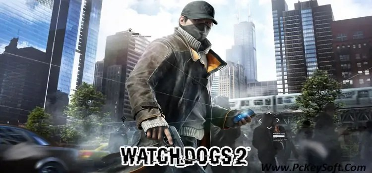 Watch Dogs 2 Crack For PC Free Download Full Version 2017