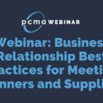 Webinar: Business Relationship Best Practices for Meeting Planners and Suppliers