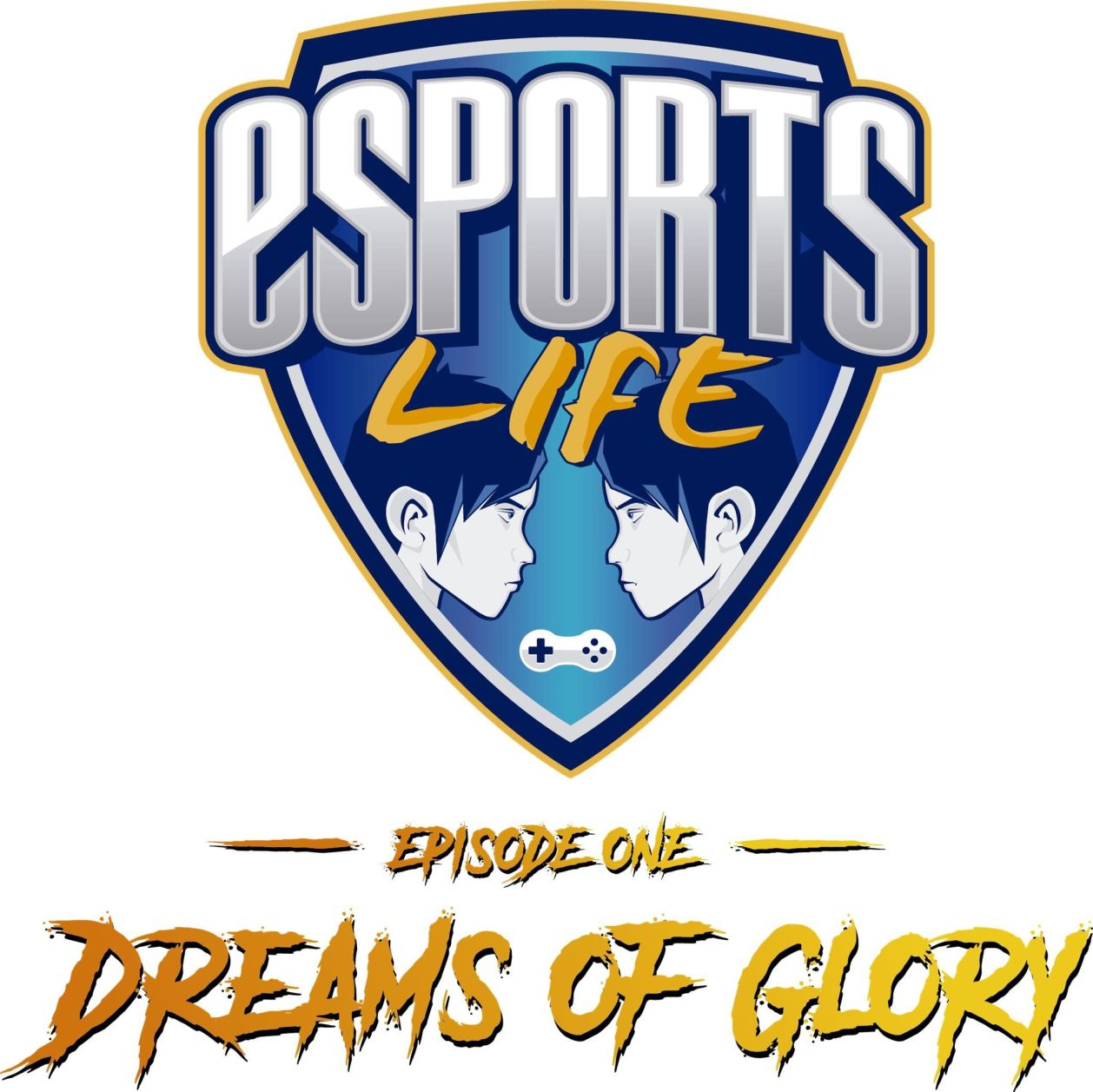 Esports Life: Ep.1 – Dreams of Glory