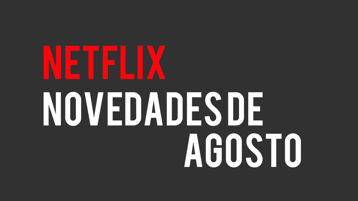 Netflix Agosto