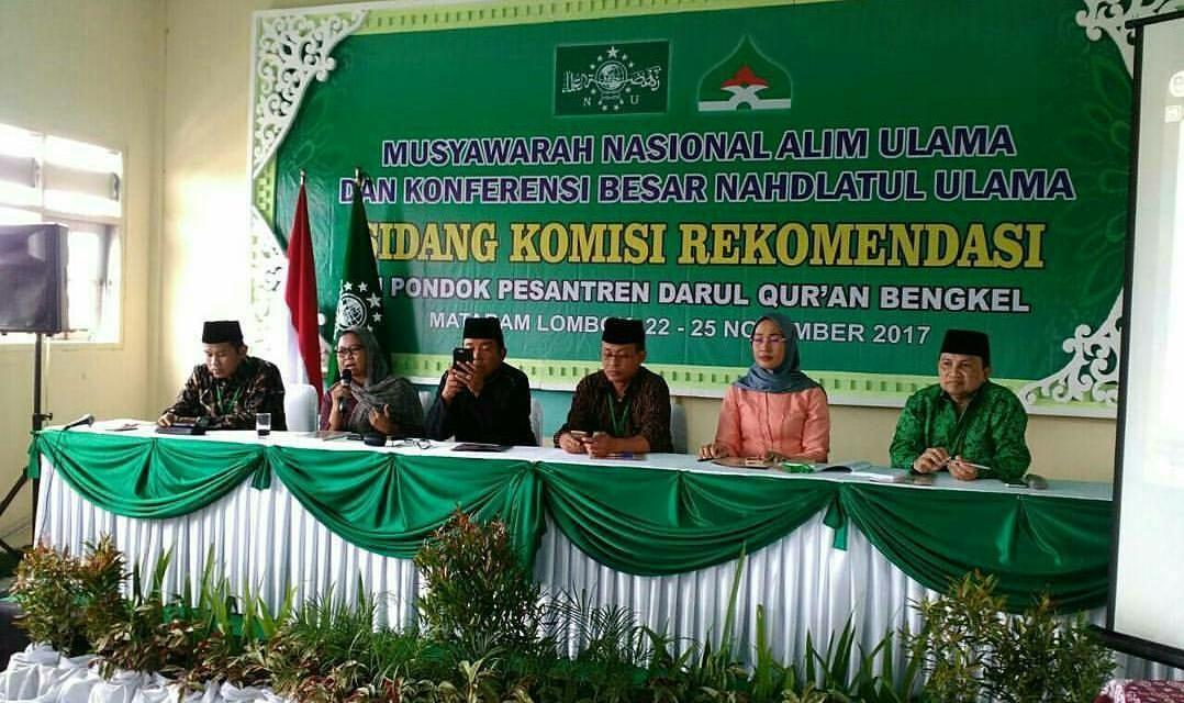 REKOMENDASI MUSYAWARAH NASIONAL ALIM ULAMA DAN KONFERENSI BESAR NAHDLATUL ULAMA NTB, 23-25 NOVEMBER 2017