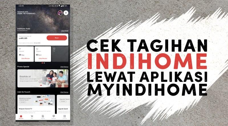 Cek Tagihan Indihome Pakai Aplikasi myIndiHome