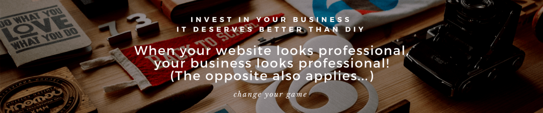 when your website looks professional your business looks professional