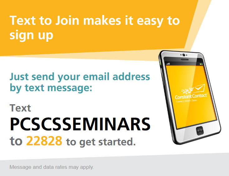 text to join makes it easy to sign up, text pcscsseminars to 22828 to get started