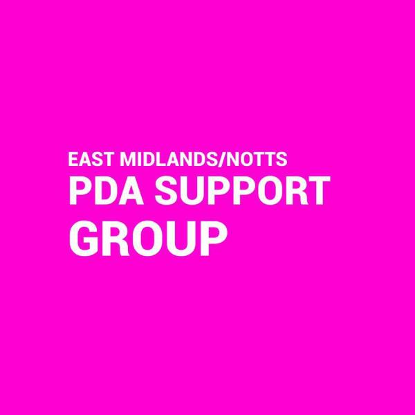 East Midlands/Notts PDA Support Group