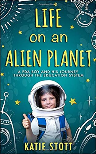 Life on an Alien Planet: A PDA boy and his journey through the education system