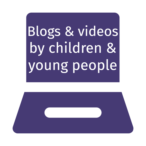 Blogs and videos by children & young people
