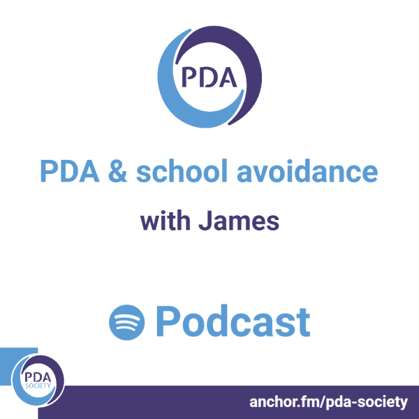 PDA & school avoidance podcast with James