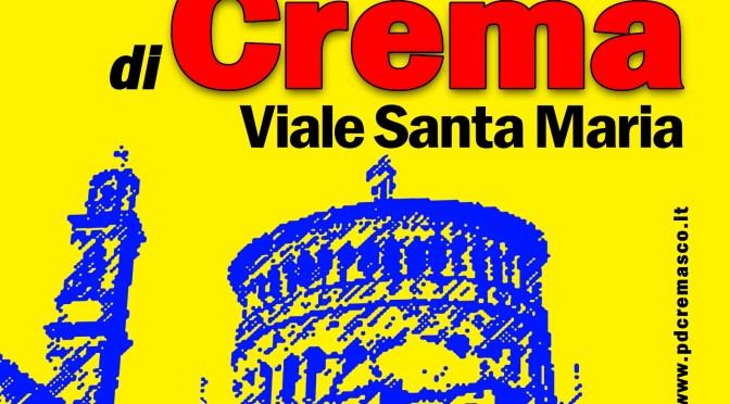 """""""Al via"""" da venerdì 15 luglio la Festa de l'Unità di Crema-Santa Maria"""
