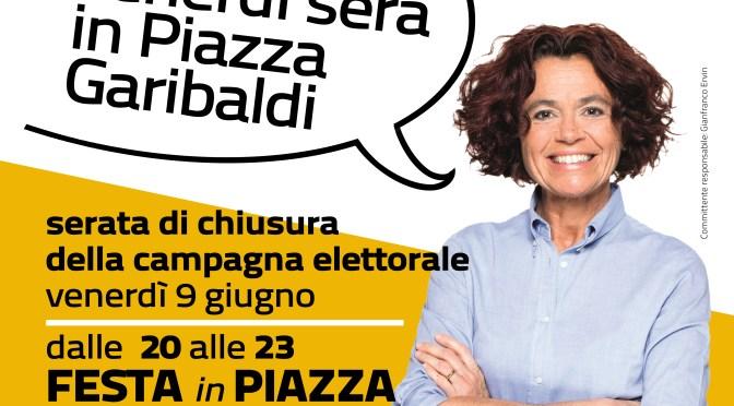 Venerdì 9 giugno festa di chiusura della campagna elettorale di Stefania Bonaldi a Crema