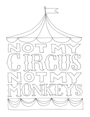 Fillable Online Not My Circus, Not My Monkeys Free