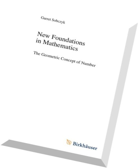 Download New Foundations in Mathematics The Geometric