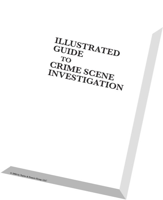 Download Illustrated Guide to Crime Scene Investigation