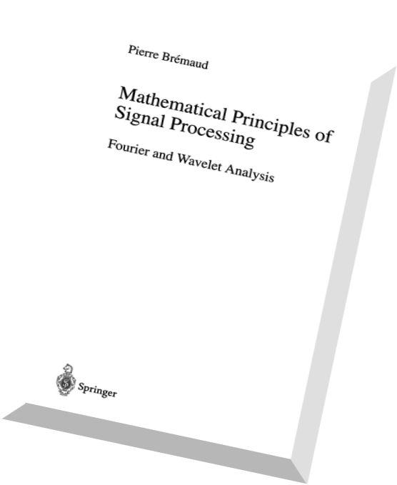Download Mathematical Principles of Signal Processing