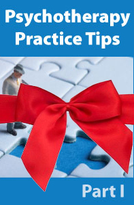 Psychotherapy Practice Tips, Part 1